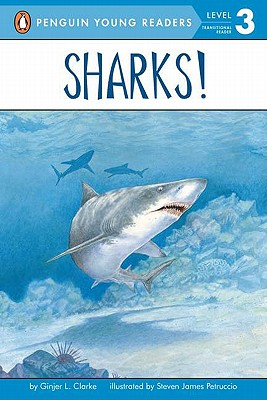 Sharks! By Clarke, Ginjer L./ Petruccio, Steven James (ILT)