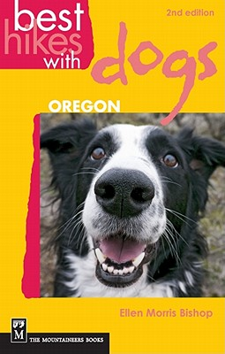 Best Hikes With Dogs Oregon By Bishop, Ellen Morris